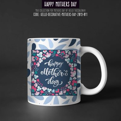 Mother's Day Mug 2019-011, Happy Mother's Day