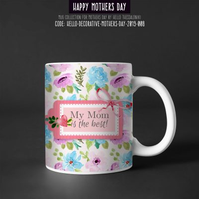 Mother's Day Mug 2019-008, My Mom is The Best