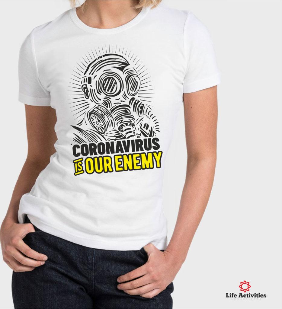 Corona Virus Tshirt, Coronavirus is our enemy