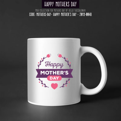 Mother's Day Mug 2019-048, Happy Mother's Day