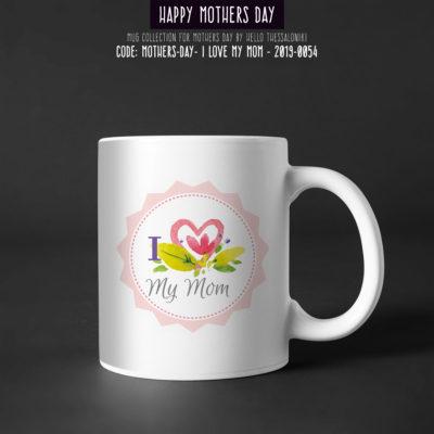 Mother's Day Mug 2019-054, I Love My Mom