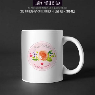 Mother's Day Mug 2019-056, Super Mother I Love You