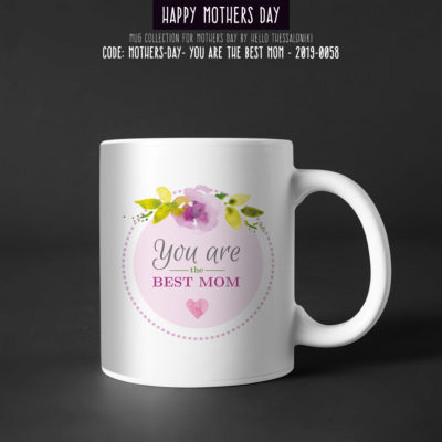 Mother's Day Mug 2019-058, You Are The Best Mom