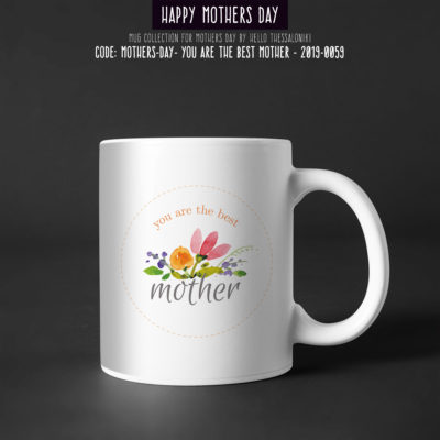 Mother's Day Mug 2019-059, You Are The Best Mother