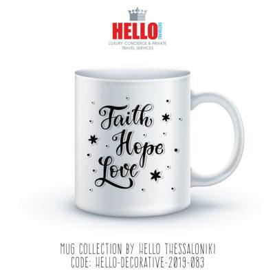Quote Coffee Mug, Faith Hope Love, 2019-083