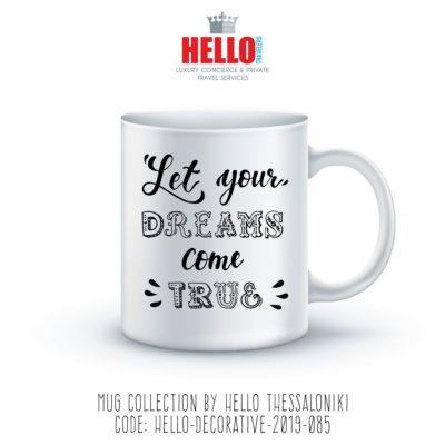 Quote Coffee Mug, Let Your Dreams Come True, 2019-085