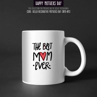 Mother's Day Mug 2019-013, The Best Mom Ever