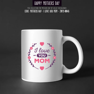 Mother's Day Mug 2019-046, I Love You Mom