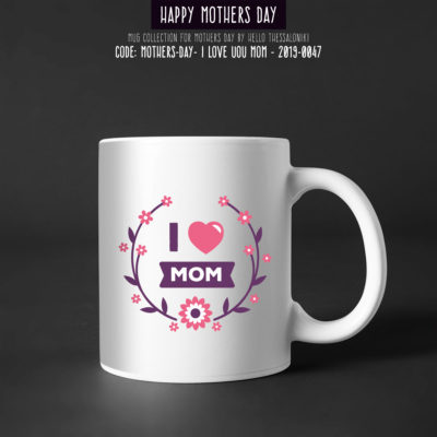 Mother's Day Mug 2019-047, I Love You Mom With Heart