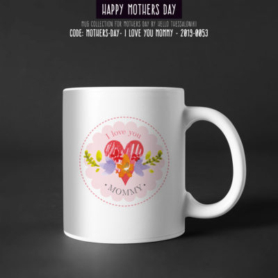 Mother's Day Mug 2019-053, I Love You Mommy